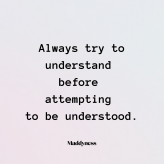 always-try-to-understand-before-attempting-to-be-understood.